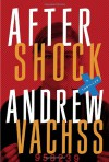 Aftershock: A Thriller - Andrew Vachss