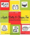 Apple Betty and Sloppy Joe: Stirring Up the Past with Family Recipes and Stories - Susan Sanvidge, Diane Sanvidge Seckar, Jean Sanvidge Wouters, Julie Sanvidge Florence