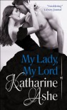 My Lady, My Lord - Katharine Ashe