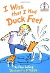 I Wish That I Had Duck Feet - Dr. Seuss, B. Tobey