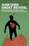 Junkyard Ghost Revival - Anis Mojgani, Derrick Brown