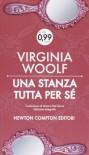 Una stanza tutta per sé - Virginia Woolf, Maura Del Serra