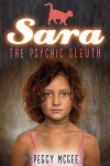 Sara the Psychic Sleuth - Book 1 of the Psychic Sara Series - Peggy McGee