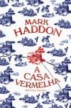 A Casa Vermelha - Mark Haddon