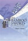 The Bamboo Sword: And Other Samurai Tales - Shuhei Fujisawa