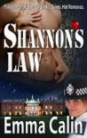 Shannon's Law (Passion Patrol Series - Hot Cops. Hot Crime. Hot Romance) - Emma Calin