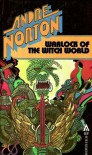 Warlock of the Witch World (Witch World Series 1: Estcarp Cycle, #4) - Andre Norton