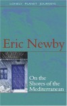 Lonely Planet on the Shores of the Mediterranean - Eric Newby
