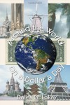 Around the World on a Dollar a Day - Dallas Lokay