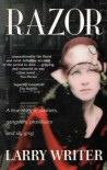Razor : A True Story of Slashers, Gangsters, Prostitutes and Sly Grog - Larry Writer