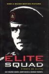 Elite Squad: (Tropa de Elite) - Luiz Eduardo Soares, Rodrigo Pimentel, André Batista, Andre Batista