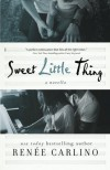 Sweet Little Thing: A Novella (Sweet Thing) - Renée Carlino