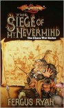 The Siege of Mt. Nevermind - Fergus Ryan