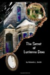 The Secret of Lucianne Dove - Roberta L. Smith