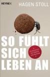 So fühlt sich Leben an (German Edition) - Hagen Stoll
