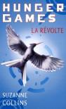 La révolte  - Suzanne  Collins