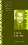 Derek Walcott - Edward Baugh