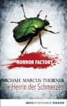 Horror Factory - Die Herrin der Schmerzen (German Edition) - Michael Marcus Thurner, Uwe Voehl