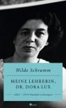 Meine Lehrerin, Dr. Dora Lux: 1882-1959. Nachforschungen - Hilde Schramm
