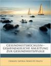 Gesundheitsbuchlein-- Gemeinfassliche Anleitung Zur Gesundheitspflege - Germany. Imperial Board Of Health