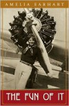 The Fun of It - Amelia Earhart EARHART