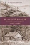 Reluctant Pioneer: How I Survived Five Years in the Canadian Bush - Osborne Thomas, Roy MacGregor