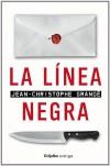 Linea Negra / Black Line (Intriga) (Spanish Edition) - Jean-Christophe Grange