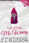 Loving Ms. Wrong (Walk on the Wild Side: Best Friend Books) - C.J. Ellisson