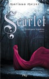 Scarlet (Chroniques lunaires, #2) - Marissa Meyer, Guillaume Fournier