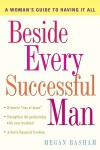 Beside Every Successful Man: A Woman's Guide to Having It All - Megan Basham
