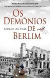 Os Demónios de Berlim - Ignacio del Valle