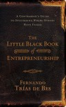 Little Black Book of Entrepreneurship - Fernando Trías De Bes