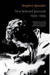New Selected Journals, 1939-1995. Stephen Spender - Stephen Spender
