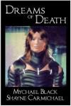Dreams of Death - Mychael Black, Shayne Carmichael