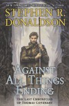 Against All Things Ending  (The Last Chronicles of Thomas Covenant #3) - Stephen R. Donaldson