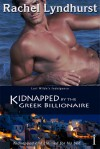 Kidnapped by the Greek Billionaire - Rachel Lyndhurst