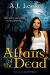 Affairs of the Dead - A.J. Locke