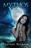 Mythos - Heather McLaren