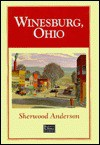 Winesburg, Ohio: A Group Of Tales Of Ohio Small Town Life - Sherwood Anderson