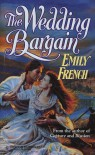 The Wedding Bargain (Harlequin Historical, #336) - Emily French