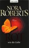 Rot wie die Liebe  - Margarethe van Pee, Nora Roberts