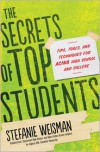 The Secrets of Top Students: Tips, Tools, and Techniques for Acing High School and College - Stefanie Weisman
