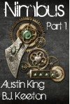 Nimbus: A Steampunk Novel (Part One) - Austin King, B.J. Keeton