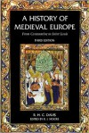 A History of Medieval Europe: From Constantine to Saint Louis - R.H.C.  Davis,  Robert Ian Moore,  With Joanna Huntington