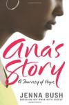 Ana's Story: A Journey of Hope - Jenna Bush
