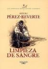 Limpieza de sangre (Alatriste, #2) - Arturo Pérez-Reverte