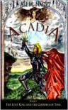 Acadia, Book I: The Lost King and the Goddess of Time - Ali Naqvi