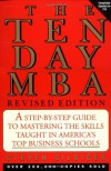 Ten-day MBA, The, Rev.: A Step-By-step Guide To Mastering The Skills Taught In America's Top Business Schools - Steven Silbiger