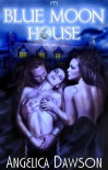 Blue Moon House - Angelica Dawson