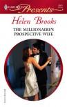 The Millionaire's Prospective Wife - Helen Brooks